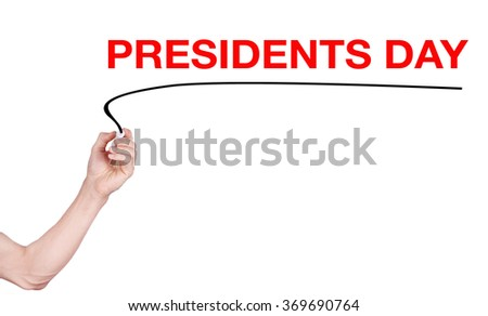 Presidents Day word written by man - stock photo