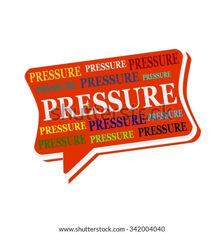 PRESSURE multicolored word on red  Speech bubbles