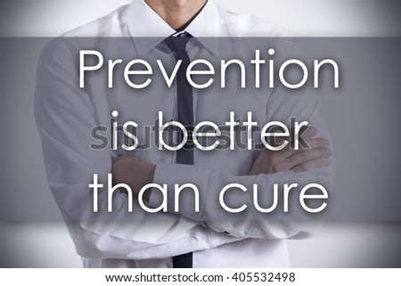 Prevention is better than cure - Closeup of a young businessman with text - business concept - horizontal image