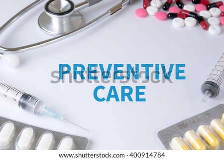 PREVENTIVE CARE  Text, On Background of Medicaments Composition, Stethoscope, mix therapy drugs doctor flu antibiotic pharmacy medicine medical - stock photo