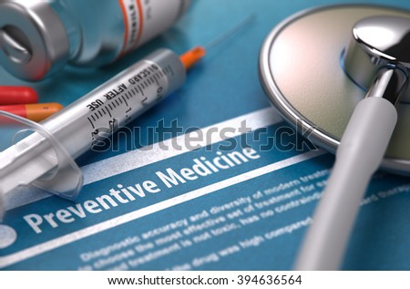 Preventive Medicine - Printed Diagnosis with Blurred Text on Blue Background and Medical Composition - Stethoscope, Pills and Syringe. Medical Concept. 3D Render. - stock photo