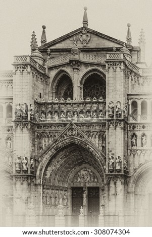 Primate Cathedral of Saint Mary of Toledo (1227 - 1493) is a Roman Catholic cathedral in Toledo, Spain. Cathedral - one of best examples of Gothic architecture in Europe. Antique vintage. - stock photo