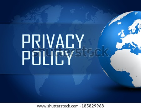 Privacy Policy concept with globe on blue world map background - stock photo