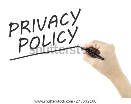 privacy policy words written by man's hand on white background - stock photo