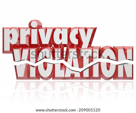 Privacy Violation words 3d cracked letters as private information is stolen, hacked, leaked or violated by thieves or hackers - stock photo