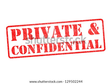 PRIVATE &CONFIDENTIAL rubber stamp over a white background. - stock photo