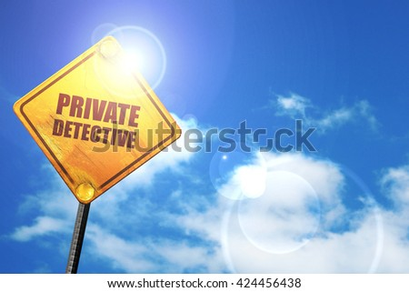 private detective, 3D rendering, a yellow road sign - stock photo