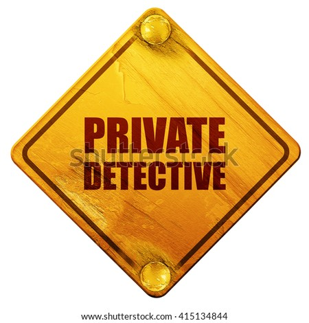 private detective, 3D rendering, isolated grunge yellow road sig - stock photo