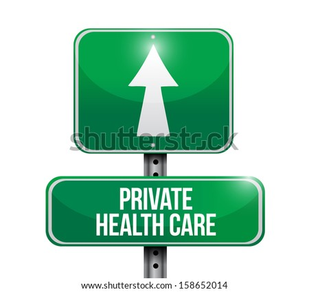 private health care road sign illustrations design over a white background - stock photo