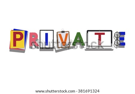 Private Privacy Policy Security Personal Restriction Secret Concept
