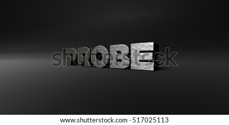 PROBE - hammered metal finish text on black studio - 3D rendered royalty free stock photo. This image can be used for an online website banner ad or a print postcard.