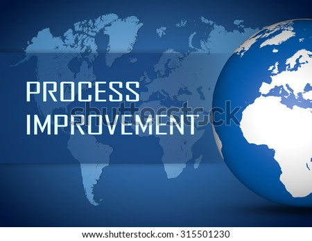 Process Improvement concept with globe on blue world map background