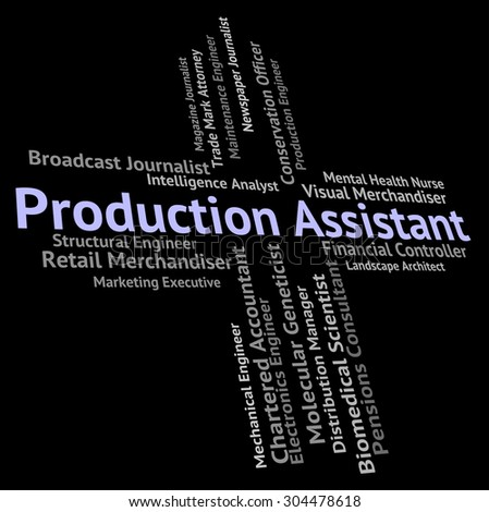 Production Assistant Showing Creation Recruitment And Job - stock photo