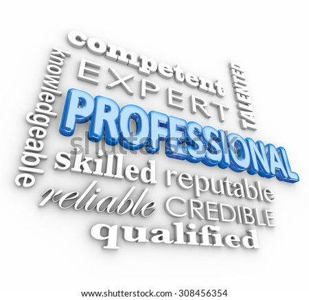 Professional 3d word collage including terms like expert, competent, skilled, reliable, qualified, knowledgeable, talented and credible - stock photo