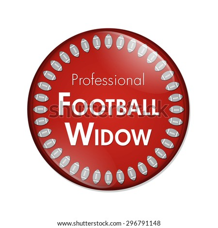 Professional Football Widow Button, A Red and White button with words Professional Football Widow and Footballs isolated on a white background - stock photo