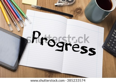 Progress - Note Pad With Text On Wooden Table - with office  tools