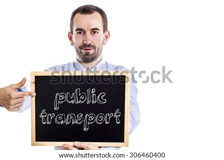 Public transport - Young businessman with blackboard - isolated on white - stock photo