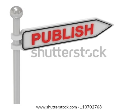 PUBLISH arrow sign with letters on isolated white background