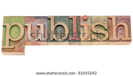 publish  - isolated word in vintage wood letterpress printing blocks