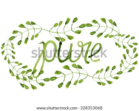 pure text in watercolor leaves wreath. - stock photo