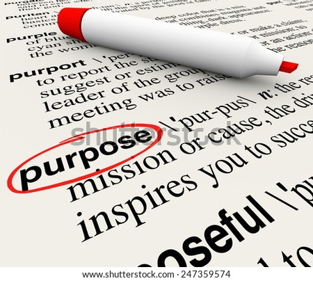 Purpose word definition circled on a dictionary page to illustrate a deliberate or intentional act, or your goal, mission or objectve in work, career or life - stock photo