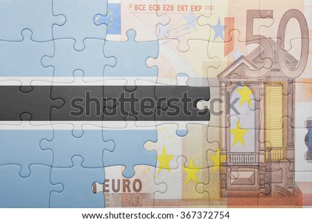 puzzle with the national flag of botswana and euro banknote . concept - stock photo