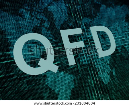 QFD - Quality Function Deployment text concept on green digital world map background  - stock photo