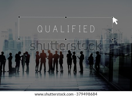 Qualified Qualify Qualification Certificate Suitable Concept - stock photo