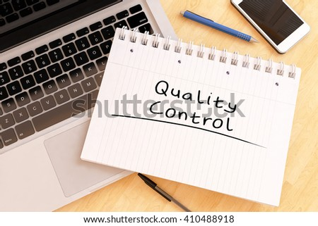Quality Control - handwritten text in a notebook on a desk - 3d render illustration. - stock photo