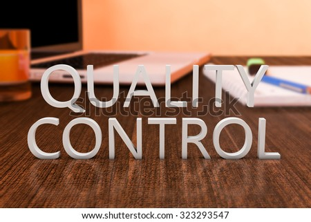 Quality Control - letters on wooden desk with laptop computer and a notebook. 3d render illustration.