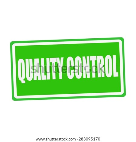 QUALITY CONTROL white stamp text on green - stock photo