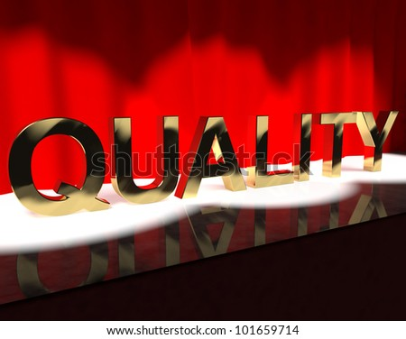 Quality Word On Stage Showing Excellence Perfection And Improvements - stock photo