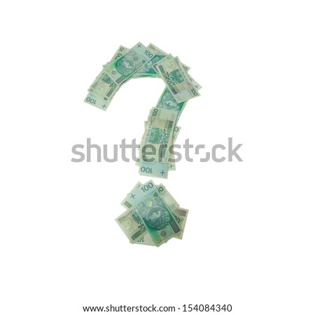 Question mark character- isolated with clipping patch on white background. Letter made of Polish hundred zlotys green bank notes - 100 PLN. - stock photo