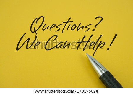 Questions? We Can Help!  note with pen on yellow background