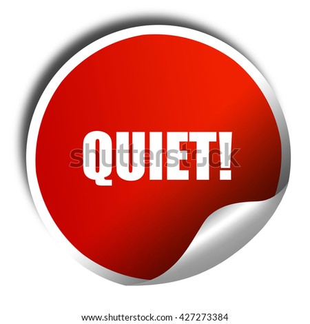 quiet, 3D rendering, a red shiny sticker - stock photo