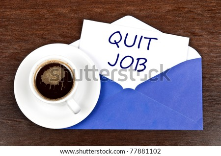 Quit job message and coffee - stock photo