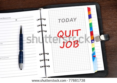 Quit job message on today page - stock photo
