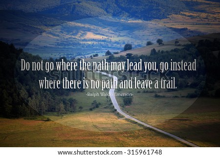 Quote of the famous american writer Ralph Waldo Emerson at the landscape with road in sunset fields  - stock photo