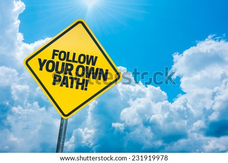 Quote yellow road sign with cloudy background