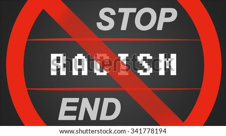 Racism illustration - white lettering with stop / end