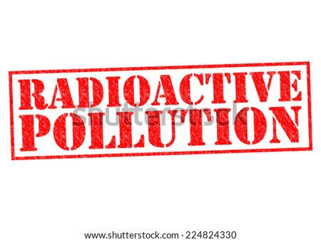 RADIOACTIVE POLLUTION red Rubber Stamp over a white background. - stock photo