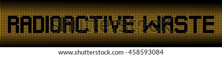 Radioactive Waste text on radioactive warning symbols illustration - stock photo