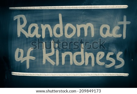 Random Act Of Kindness Concept