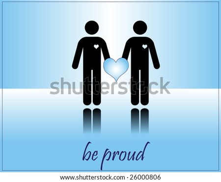 raster  postcard - BE PROUD - gay loving men concept - stock photo