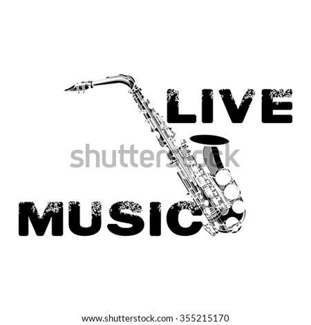 raster version pattern saxophone live music on a white background with the inscription, done as a stencil.It can be used with any image or separately. Background white. - stock photo