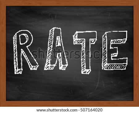 RATE hand writing chalk text on black chalkboard