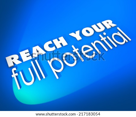 Reach Your Full Potential 3d words on a blue background encouraging you to achieve success through growth and opportunity - stock photo