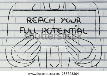 Reach your full potential, sign in the hands of a business man  - stock photo
