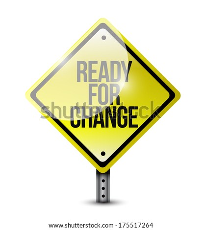 ready for change sign illustration design over a white background - stock photo
