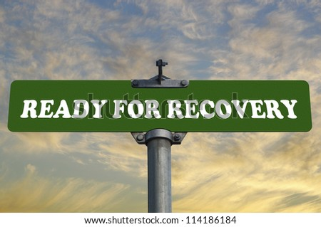 Ready for recovery road sign - stock photo